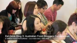 Eat Drink Blog 3: Australian Food Bloggers Conference
