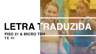 Baixar Piso 21 & Micro TDH - Te Vi (Letra Traduzida)