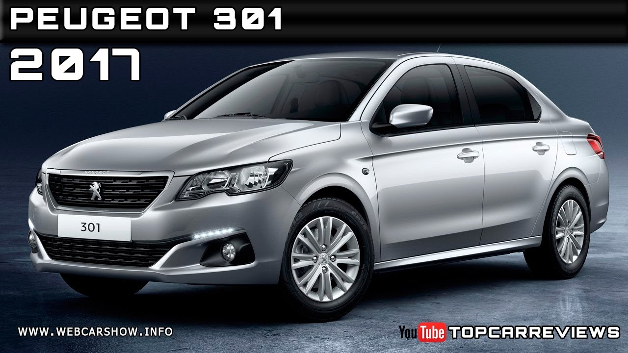 2017 Peugeot 301 Review Rendered Price Specs Release Date - YouTube