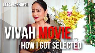 """VIVAH MOVIE- HOW I GOT THE ROLE   Lataa Saberwal   मुझे """"विवाह"""" मूवी/ पिक्चर में कैसे काम मिला !!"""