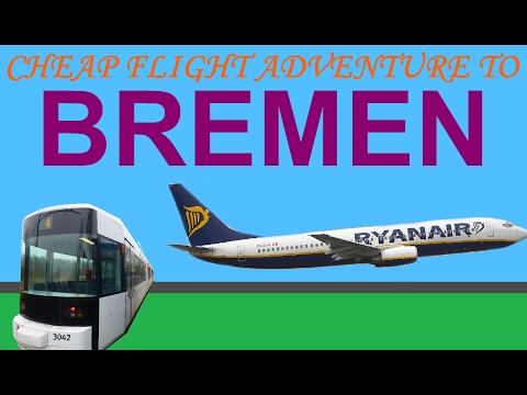 Cheap flight adventure to Bremen in Germany