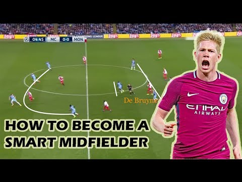 How to Become a Smart Midfielder? ft. De Bruyne