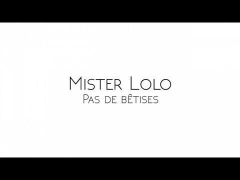 Mister Lolo - Pas De Betises