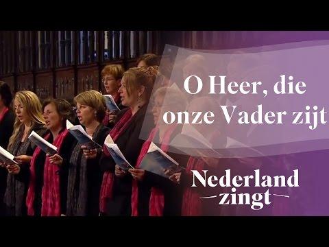 Nederland Zingt: O Heer, die onze Vader zijt