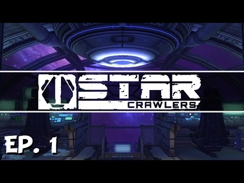 StarCrawlers - Ep. 1 - Gameplay Introduction! - Let's Play