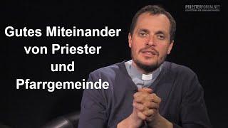 Wie schaffen Priester und Pfarrgemeinde ein gutes Miteinander? (Christian Walch)