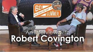 Robert Covington's 60 Days of Summer Interview