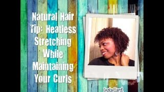 natural hair tip heatless stretching while maintaining your curls