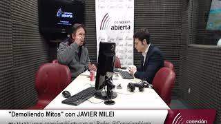 """""""Demoliendo Mitos"""" con JAVIER MILEI 22-06-18 /Radio Conexion Abierta"""