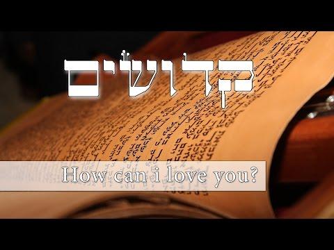 Parashat Kedoshim - How can I love you? - Rabbi Alon Anava