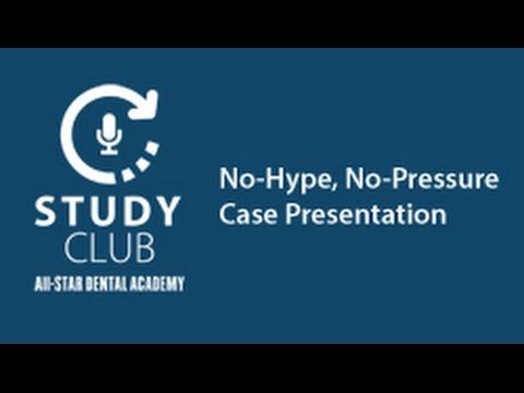 STUDY CLUB  No Hype, No Pressure Case Presentation