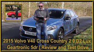 Review and Virtual Video Test Drive In Our 2015 Volvo V40 Cross Country 2 0 D2 Lux Geartronic 5dr YP
