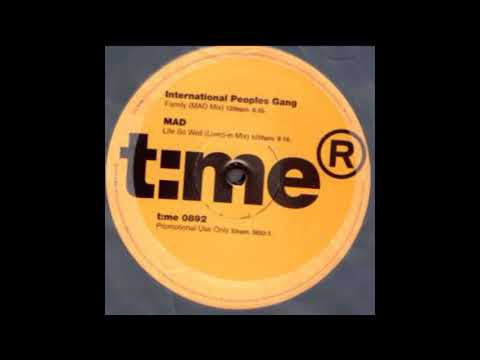 International Peoples Gang - Family (MAD Mix)
