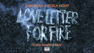 Sam Beam and Jesca Hoop - Every Songbird Says