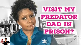 Going to visit my predator father in prison. Talk #withme