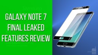 Samsung Galaxy Note 7 FINAL leaked features review
