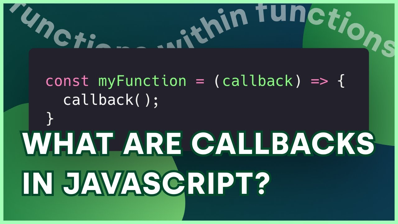 What are Callbacks in JavaScript? | How Create and Use Callback Functions