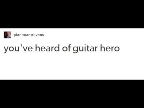 you've heard of guitar hero