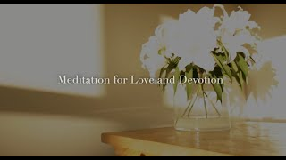 Meditation for Love and Devotion (Meditation for Connecting - as played on BBC Radio London)
