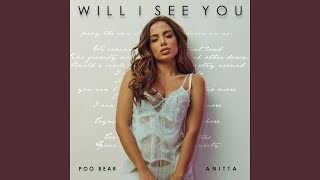 Will I See You