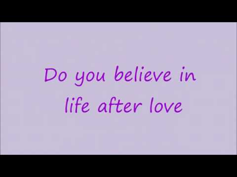 Do you believe in life after love  lyrics