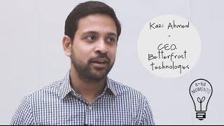 My Aha Moment with Kazi Ahmed of Betterfrost #MaRSaha