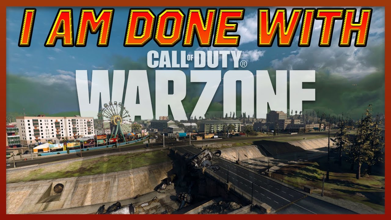 I'm done with Warzone...