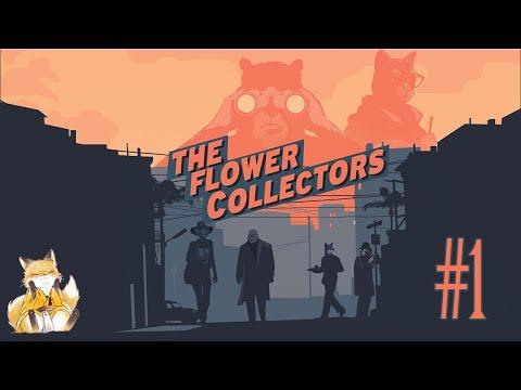 The Flower Collectors - #1 - Как в старые-добрые?