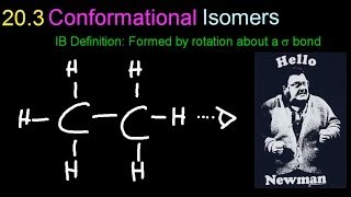 20.3 Conformational Isomers (Newman Projections) [HL IB Chemistry]