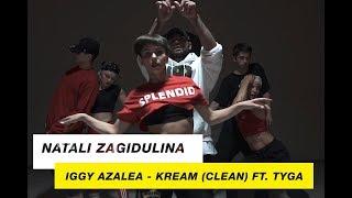 Iggy Azalea - KREAM (CLEAN) FT. TYGA   Choreography by Natali Zagidulina   D.Side Dance Studio