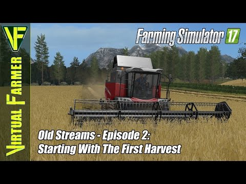 Let's Play Farming Simulator 17 - Old Streams Episode 2: Starting With the First Harvest