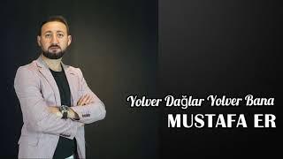 Yolver Dağlar Yol Ver Bana Damar Şarkı - Mustafa ER Resimi