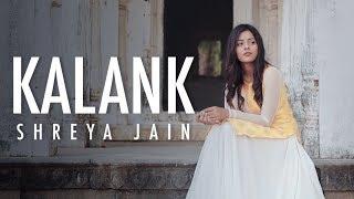 Kalank Title Track | Female Cover | Shreya Jain | Fotilo Feller | Vivart