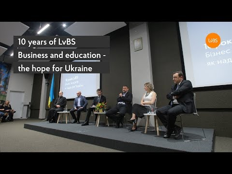 10 years of LvBS. Business and education - the hope for Ukraine
