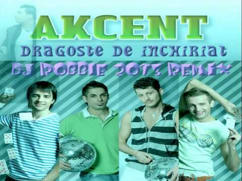 Akcent - Dragoste De Inchiriat(Dj Robbie 2o13 Remix)
