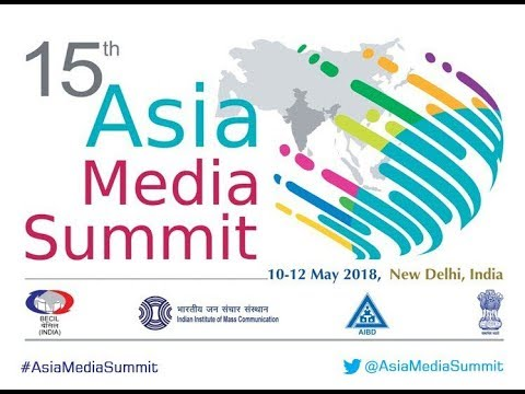 Inauguration of 15th Asia Media Summit 2018