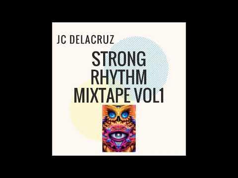 JC Delacruz - Strong Rhythm Mixtape Vol.1 (STRONG RHYTHM PODCAST 21)