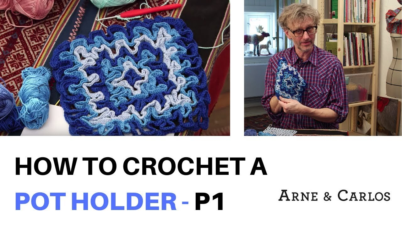 How To Crochet A Pot Holder By Arne Carlos Part 1 Youtube