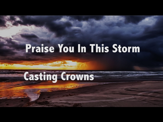 casting-crowns-praise-you-in-the-storm-n-jacobson