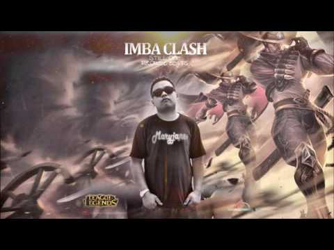 IMBA CLASH - STILL ONE RCP (PROWELBEATS) League Of Legends Song