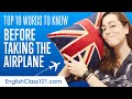 Top 10 English Words to Know Before Taking the Airplane