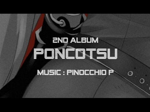 PinocchioP - Indies 2nd Album 「Poncotsu 」/ ピノキオピー [trailer]