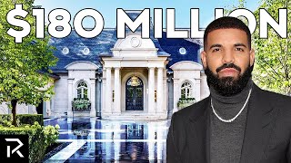 How Drake Spent $180 Million