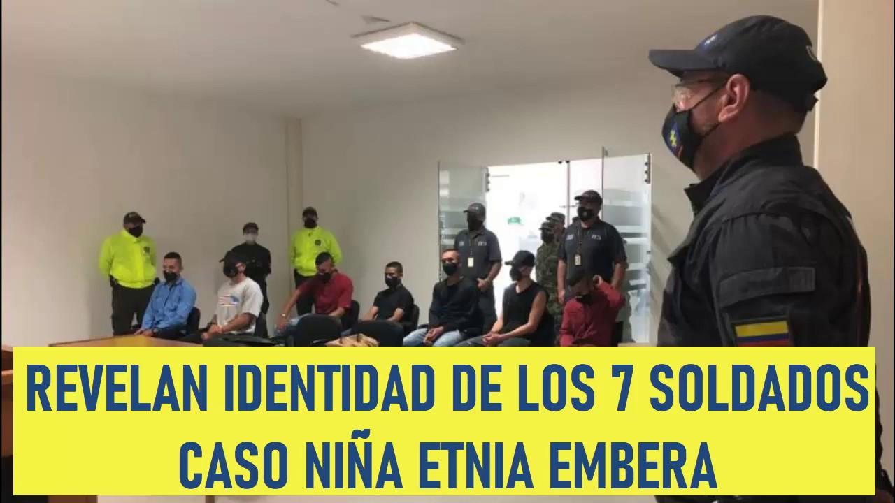 Capturados 7 soldados y revelan identidad de los culpables del Caso Niña Embera