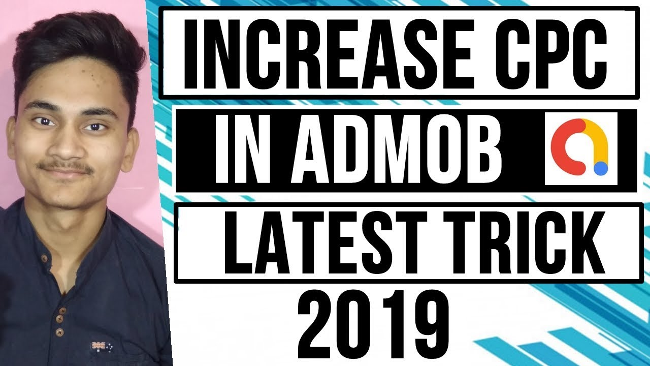 how to get high cpc in admob latest trick 2019