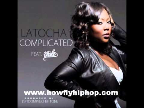 LaTocha -- Complicated (Feat. Wale)