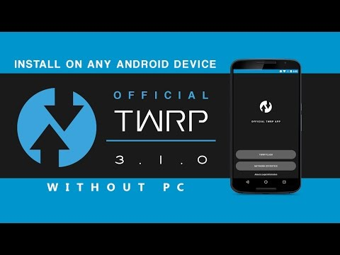 LATEST] Install TWRP (OFFICIAL) 3 1 0 Any Android Device without PC