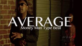[FREE]🔥 Money Man x MoneyBagg Yo Type Beat 2018 ''Average'' (Prod By T&EBeats x DynastyProd.)