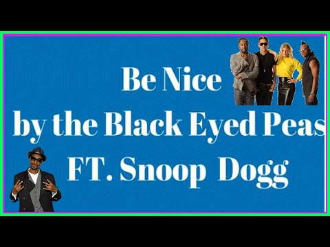 Be Nice By The Black Eyed Peas (2 Hour Version)