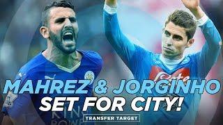 MAHREZ & JORGINHO SET FOR MAN CITY | TRANSFER TARGET 033